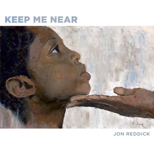 Jon Reddick - Keep Me Near