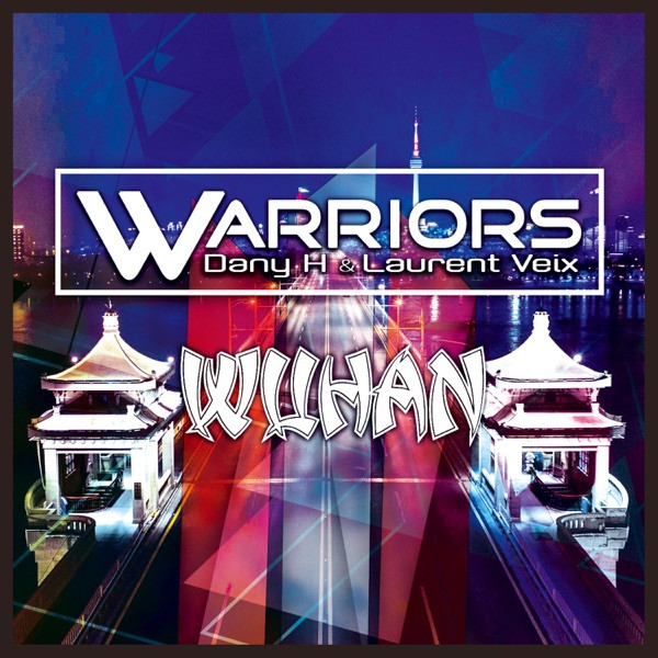 WARRIORS - WUHAN - 2021