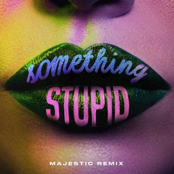 Jonas Blue & AWA - Something Stupid (Majestic Remix)