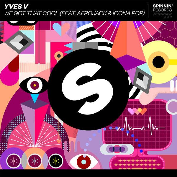 Yves V - We Got That Cool