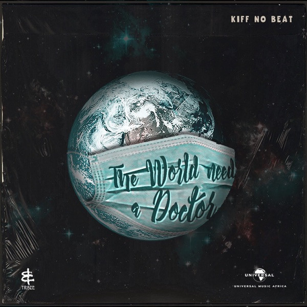 Kiff No Beat - The World Needs a Doctor