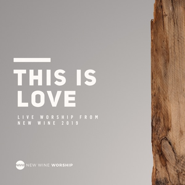 New Wine Worship - This Is Love