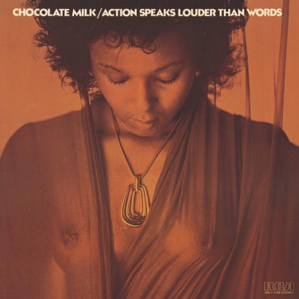 chocolate Milk - Actions Speaks Louder Than Words