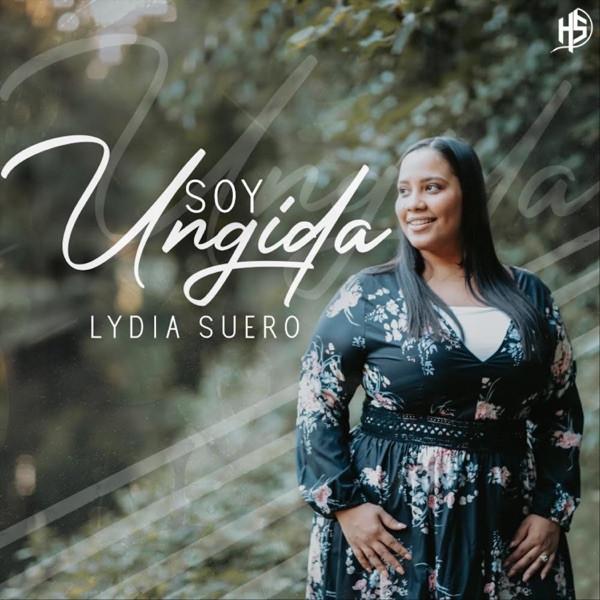 Lydia Suero - Soy Ungida