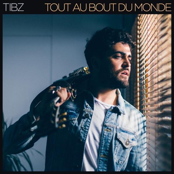 TIBZ - Tout au bout du monde
