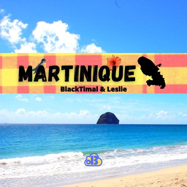 BlackTimal & Leslie - Martinique