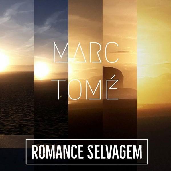 MARC TOMÉ - ROMANCE SELVAGEM