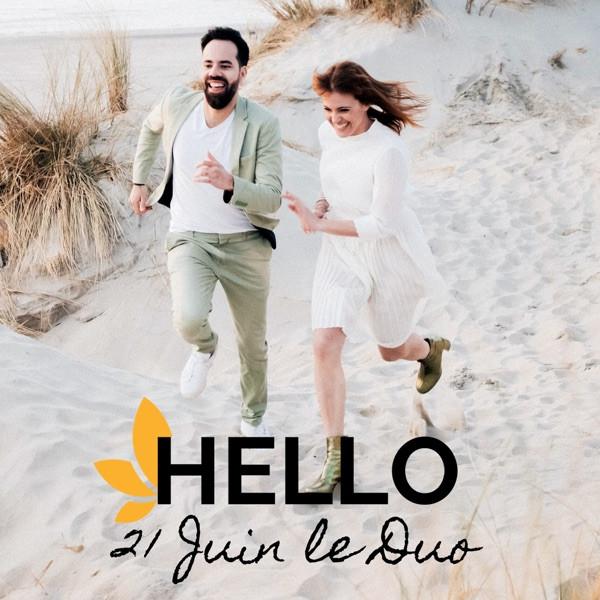 21 JUIN LE DUO - Hello