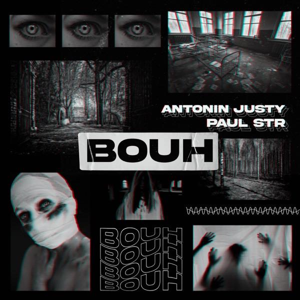 Paul STR & Antonin Justy - Bouh