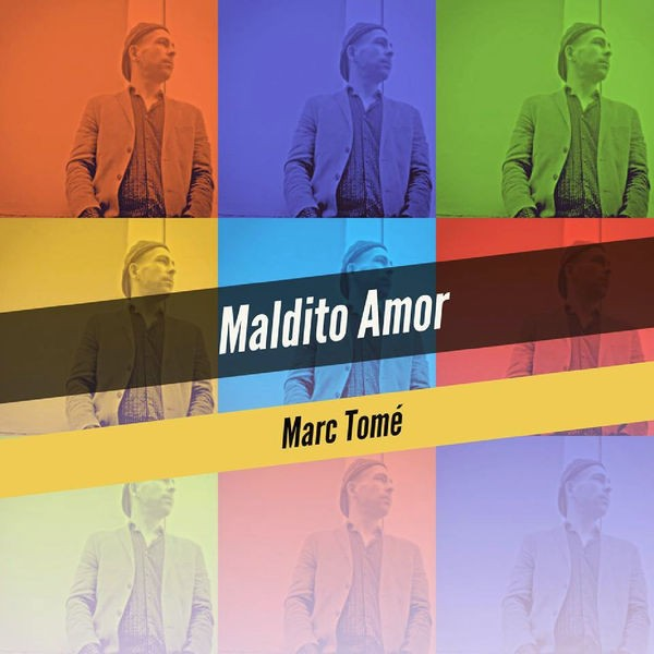 Marc Tomé - Maldito Amor