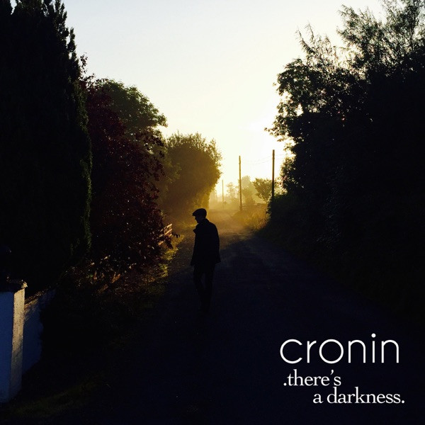 Cronin - There's A Darkness