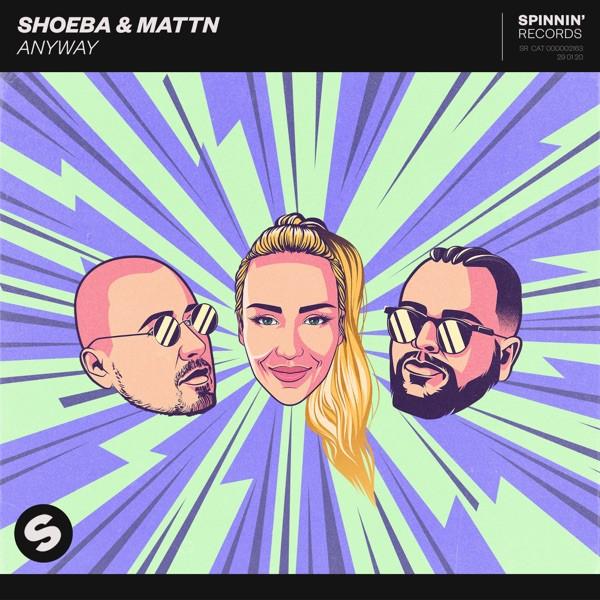 SHOEBA + MATTN - ANYWAY