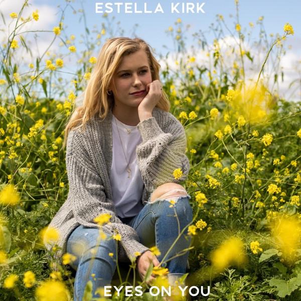 Estella Kirk - Eyes On You