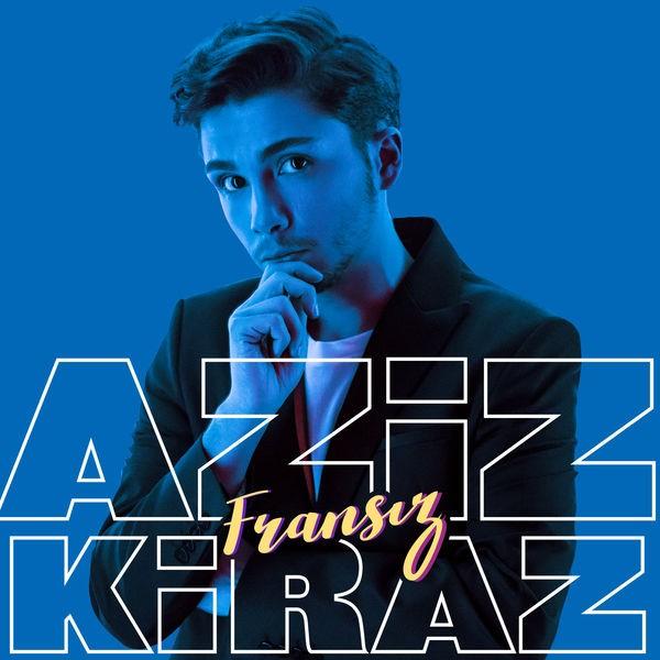 Aziz Kiraz - Fransız