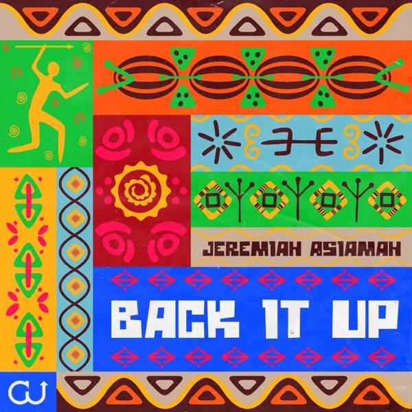Jeremiah Asiamah - Back It Up