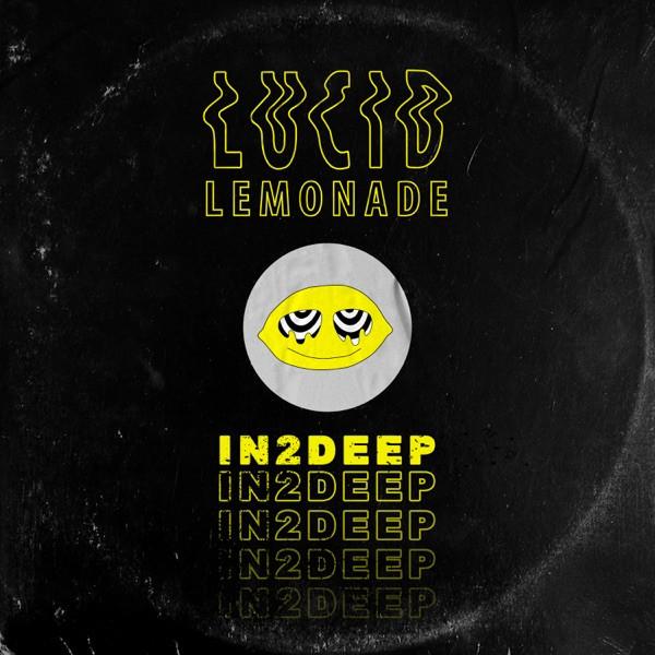 Lucid Lemonade - IN2DEEP