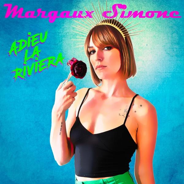 Margaux Simone - Adieu La Riviera