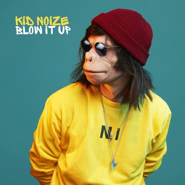 Kid Noize - Blow it up