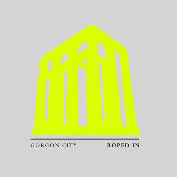 Roped In - GORGON CITY