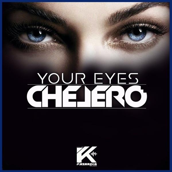 CHELERO - YOUR EYES - 2021