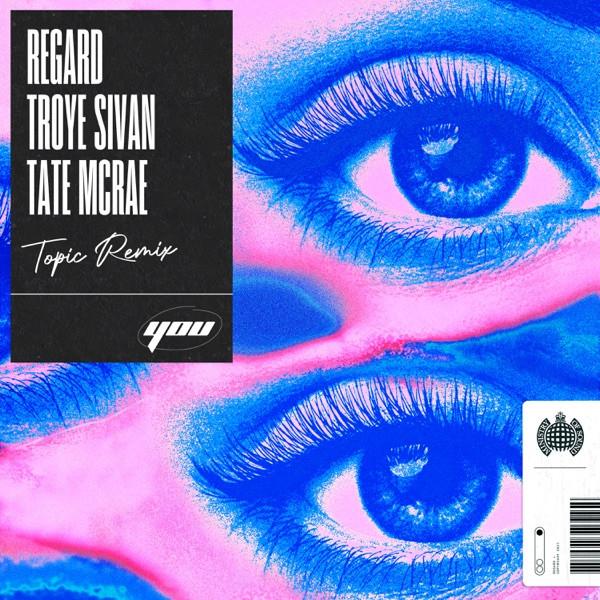 Regard, Troye Sivan, Tate McRae, Topic - You