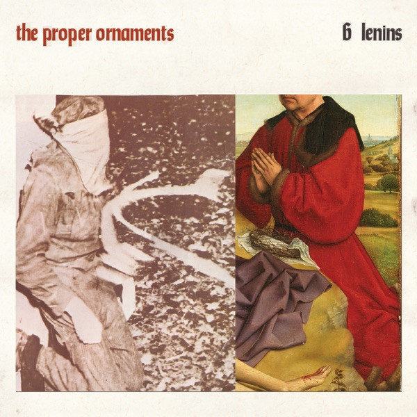 The Proper Ornaments - Can't Even Choose Your Name