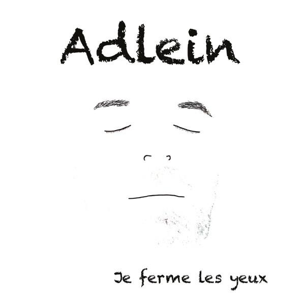 Adlein - Je ferme les yeux