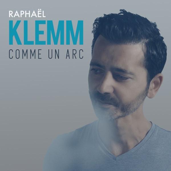 RAPHAEL KLEMM - Comme un arc