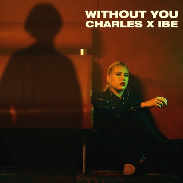 CHARLES and IBE - Without you