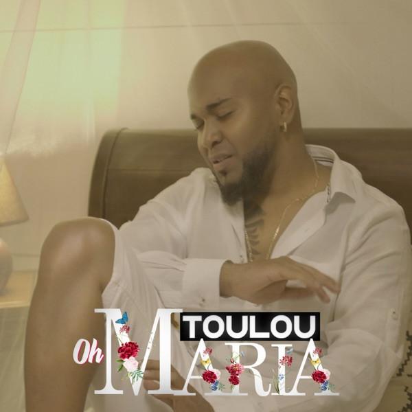 TOULOU - OH MARIA