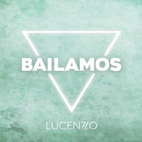 LUCENZO - BAILAMOS