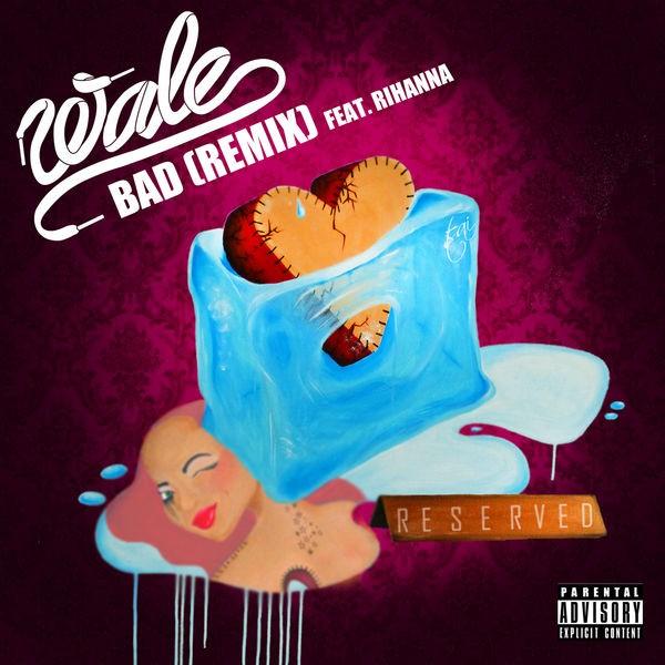 Wale - Bad (Feat. Rihanna) (Remix)