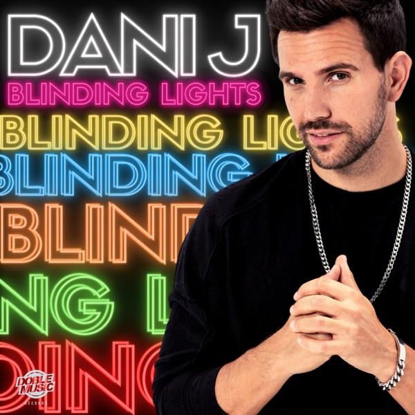 Dani J - Blinding Lights