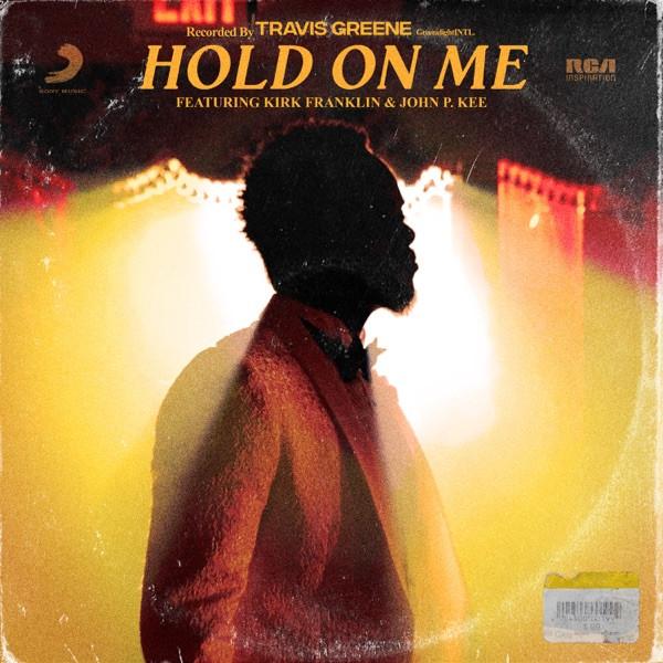 Travis Greene - Hold On Me
