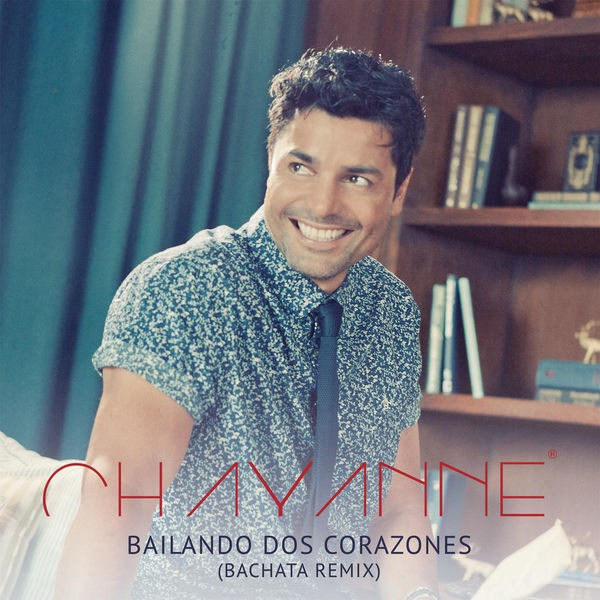 Chayanne - Bailando Dos Corazones (Bachata Remix)