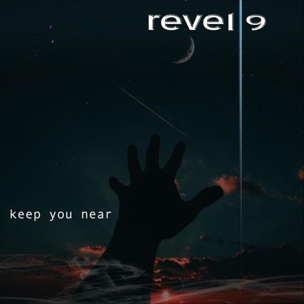 REVEL 9 - Keep You Near