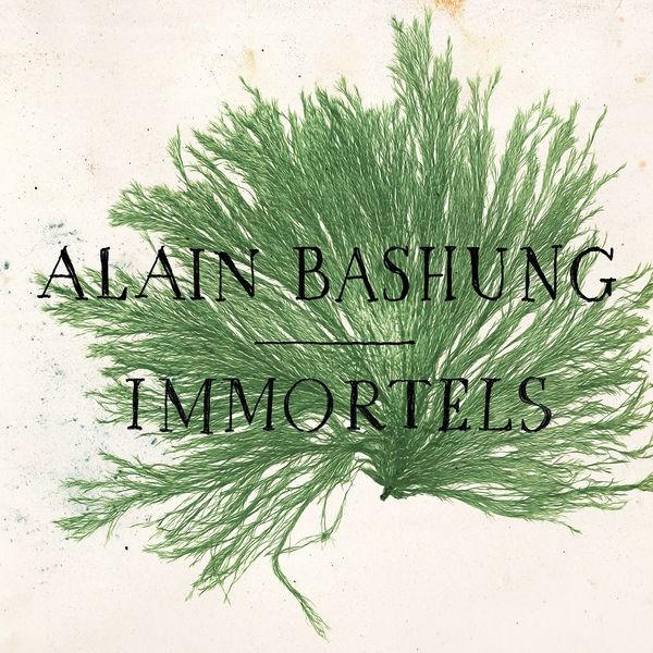 Alain Bashung - Immortels
