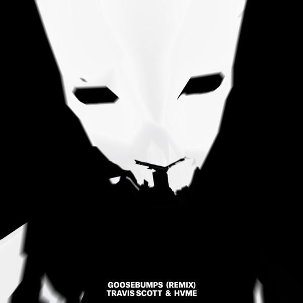 TRAVIS SCOTT and HVME - Goosebumps (remix)