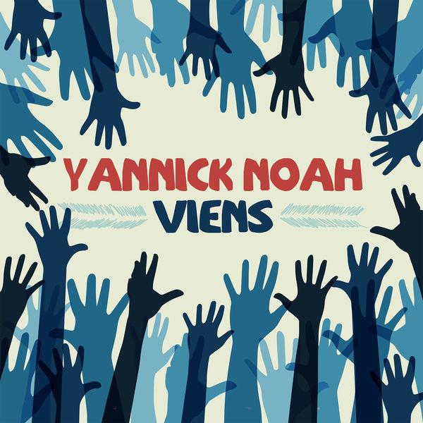 YANNICK NOAH - Viens