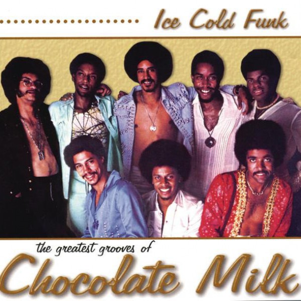 Chocolate Milk - Lets Go All The Way