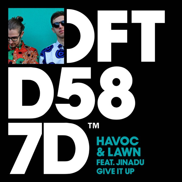 Havoc & Lawn, Jinadu - Give It Up (Extended Mix)