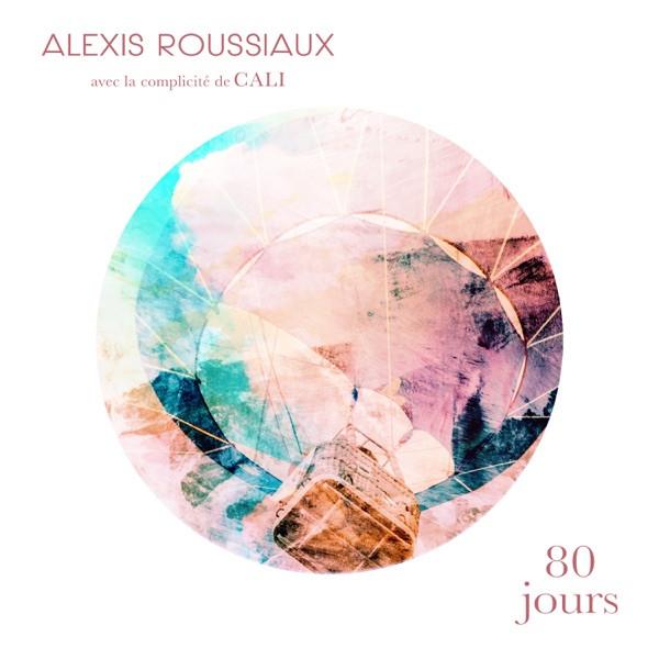 Alexis ROUSSIAUX - 80 Jours