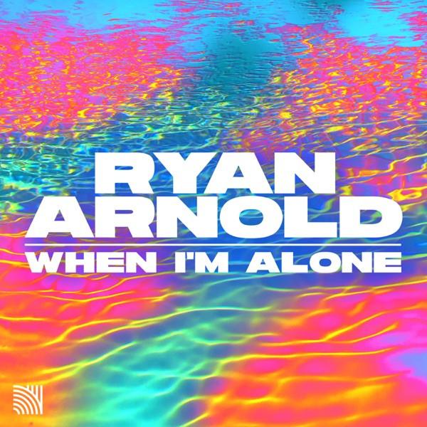 Ryan Arnold - When I'm Alone