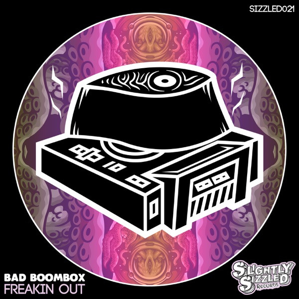 BAD BOOMBOX - Freakin' Out