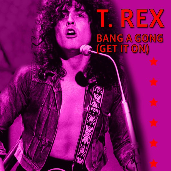 T. Rex - Bang A Gong (Get It On) (Electric Version)