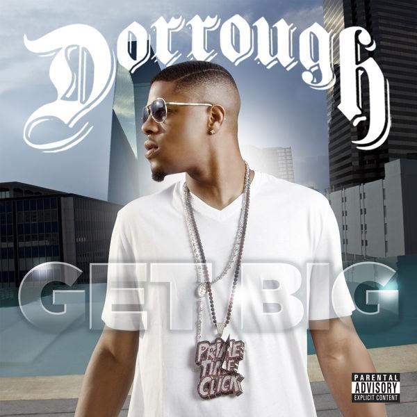DORROUGH MUSIC - Get Big