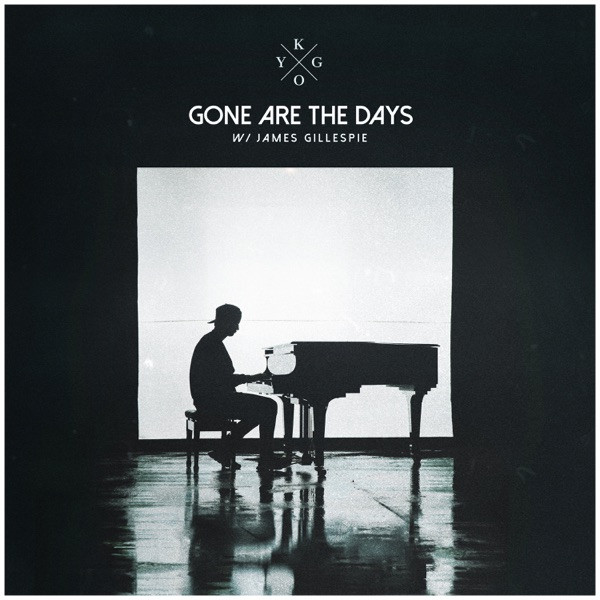Kygo, James Gillespie - Gone Are The Days (feat. James Gillespie)