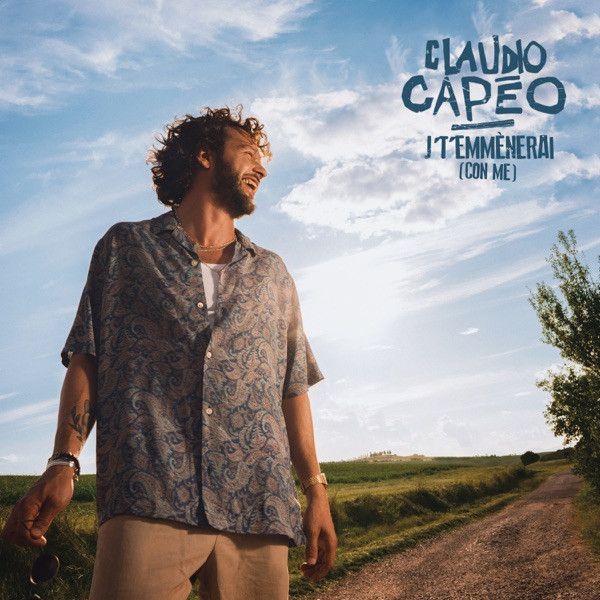 CLAUDIO CAPÉO - J't'emmènerai (Con Me)