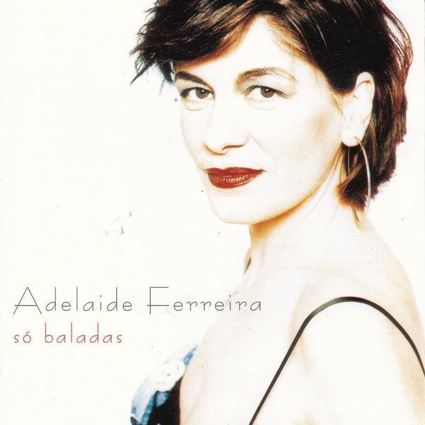 Adelaide Ferreira - Papel Principal (dueto com Dulce Pontes)
