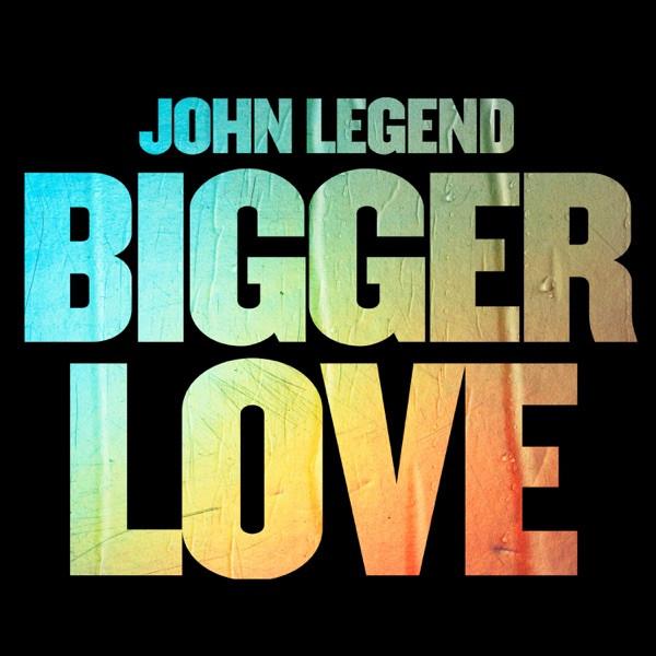 John Legend - Bigger